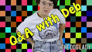 Q&A with Deb the Dog Lady!