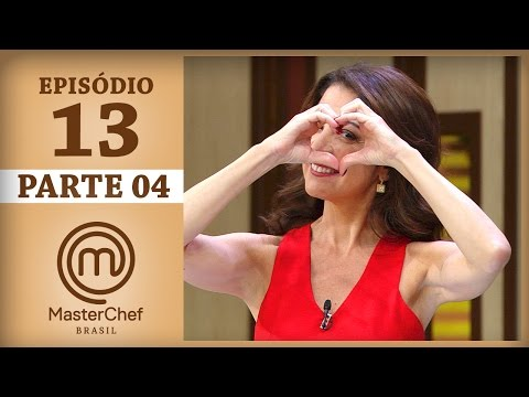MASTERCHEF BRASIL (30/05/2017) | PARTE 4 | EP 13 | TEMP 04
