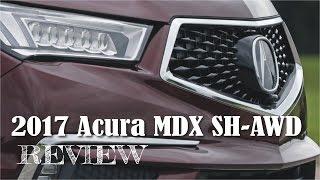 Special 2017 Acura MDX SH AWD - Car Review