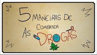 5 MANEIRAS DE COMBATER AS DROGAS