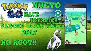 HACK JOYSTICK PARA POKEMON GO 0.69.1 + PARCHE DE SEGURIDAD 2017 + NO ROOT | POKEMON GO