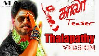 Kaala Teaser-Thalapathy Version mass -vijay