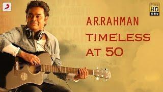 Timeless at 50 - A.R. Rahman (Tamil)
