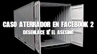 CASO ATERRADOR EN FACEBOOK 2: DESENLACE & EL ASESINO