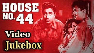 House No. 44 (HD)- All Songs - Dev Anand - Kalpana Kartik -Asha Bhosle - Kishore Kumar -Hemant Kumar