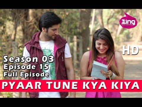 Pyaar Tune Kya Kiya | Season 03 | Ep15 - Full Episode | Subuhi Joshi & Mohit Tolani