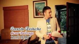 Corazon Deshecho Cesar Buitrago//Video Oficial//