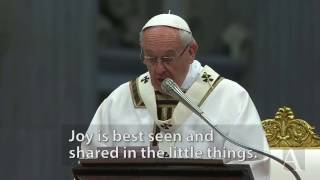 """Pope Francis: """"Find joy in the little things"""""""