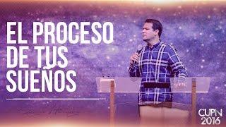 El proceso de tus sueños - Pr. Sergio Hornung (CUPN2016)