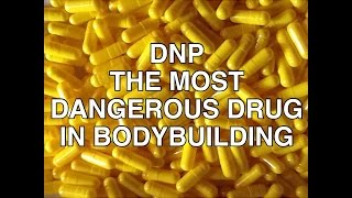 The Most Dangerous Drug In Bodybuilding | DNP