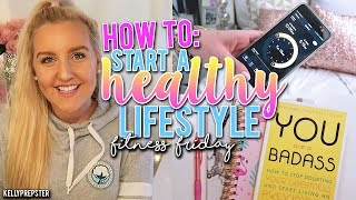 HOW TO START A HEALTHY LIFESTYLE // MY 10 TIPS // FITNESS FRIDAY || Kellyprester