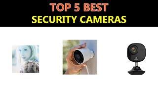 Best Security Cameras 2019