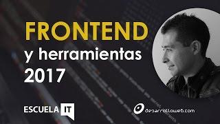 Desarrollo Frontend y sus herramientas en 2017