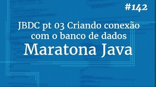 Curso Java Completo - Aula 142: JDBC pt 03 Criando conexão com o banco de dados