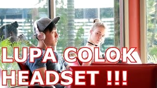 LUPA COLOK HEADSET - MIX UP TROLLING AT SINGAPORE !!!