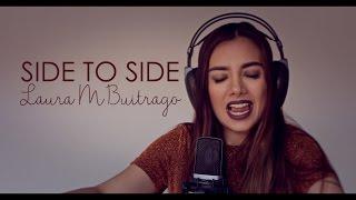 Ariana Grande - Side To Side ft. Nicki Minaj (Versión En Español) Laura M Buitrago (Cover)