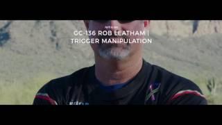 GC-136 Rob Leatham | Trigger Manipulation