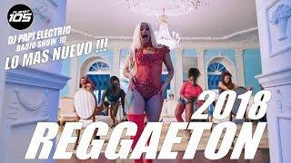 REGGAETON 2018 MIX LO MAS NUEVO BAD BUNNY OZUNA MALUMA J BALVIN NICKY JAM DJ PAPI ELETCRIC