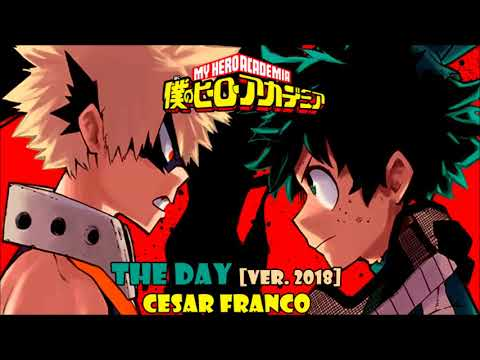 The Day [Ver. 2018] (My Hero Academy opening 1) cover latino by Cesar Franco
