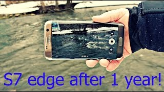 Samsung Galaxy S7 edge Review After 1 Year!