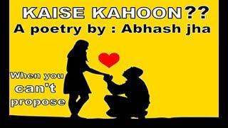 KAISE KAHOON ?? Latest one sided love hindi poem/shayari | Rhyme Attacks
