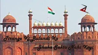 #happy Independence day status - Tirange Ki Bulandi ko Jhuka sakta nahi Koi