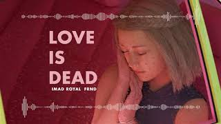 Imad Royal & FRND - Love Is Dead [Official Audio]