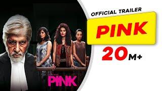 PINK | Official Trailer | Amitabh Bachchan | Shoojit Sircar | Taapsee Pannu