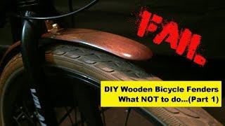 DIY Bicycle wooden fenders - FAIL