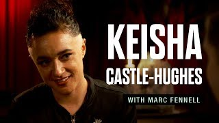 Keisha Castle-Hughes: Growing up in the spotlight