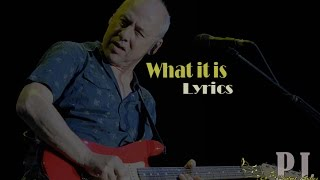 Mark knopfler - What It Is   Lyrics ( HQ )