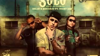 Delio Y Misterio Ft. Nicky Jam - Solo (Prod. By Radikal)