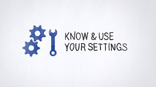 Tip 3: Know & Use Your Settings