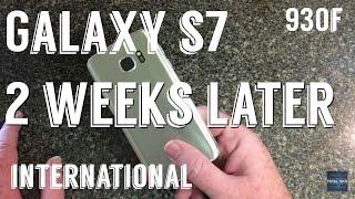 Galaxy S7 international 930F 2 weeks later