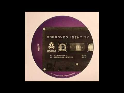 Borrowed Identity - Searching Forever
