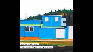 Nader Cabezas - Caminos, barrios y gente (Full Album) 2011