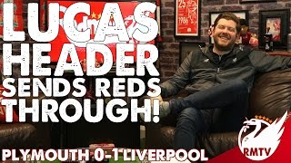 Plymouth v Liverpool 0-1 | Lucas Header Sends Reds Through! | Uncensored Match Reaction