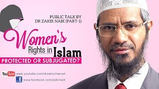 WOMEN'S RIGHTS IN ISLAM - LIBERATED OR SUBJUGATED? | LECTURE | DR ZAKIR NAIK