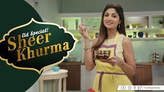 Sheer Khurma | Shilpa Shetty Kundra | Healthy Recipes | The Art Of Loving Food