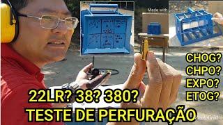 TESTE DE PERFURAÇÃO DE PLACA DE AÇO 1.2 MM  CALIBRE 22LR,38SPL E 380ACP EXPO X ETOG X  CHOG X CHPO