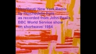 Psychedelic Furs - Heartbeat/ New York Remix
