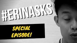 #AskErin Special Episode   #ErinAsks