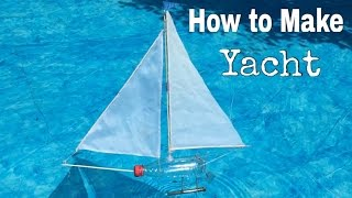 How to Make a Yacht Out of Plastic Bottle - Simple Toy Boat