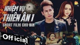 Phim Ca Nhạc Nhiệm Vụ Thiên Ân 1 - Chu Bin, DJ Na (Phim Ca Nhạc 2017)