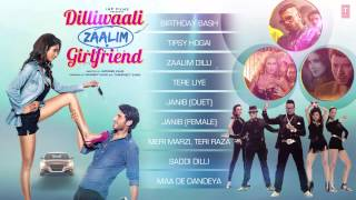 'Dilliwaali Zaalim Girlfriend' AUDIO JUKEBOX | Dilliwaali Zaalim Girlfriend | Divyendu Sharma