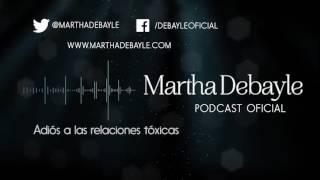 Adiós a las relaciones tóxicas   Martha Debayle
