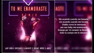LARY OVER - TU ME ENAMORASTE ft. ANUEL AA, BRYAN MYERS, BRYTIAGO Y ALMIGTHY (LETRA)