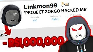 Project Zorgo HACKED My RICHEST ROBLOX Account (HELP!!) - Linkmon99 ROBLOX