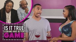 Lesbians Have Better Game | Is It True?
