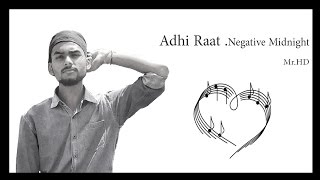 Adhi Raat_Mr.HD_Punjabi Rap Song_Negative Midnight_HD Video..